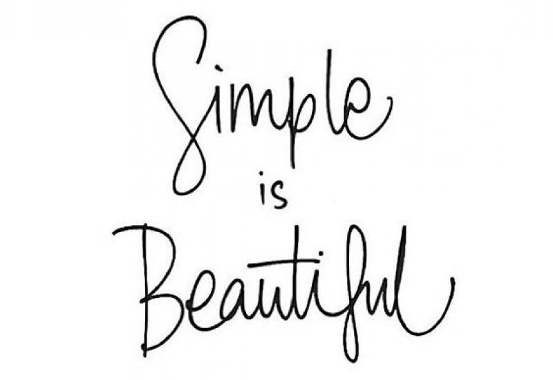 ''Απλότητα''. Η λέξη κλειδί. Σε ολα.